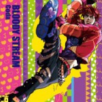 TVアニメ「ジョジョの奇妙な冒険」第2部 OPテーマ曲『BLOODY STREAM』、2013年1月30日発売! iTunes他でも配信中!